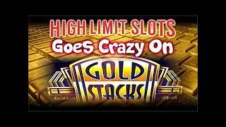 HIGH LIMIT SLOTS Goes CRAZY on GOLD STACKS Jackpot |High Limit Slots