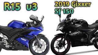 Which is best r15 v3 or gixxer SF 150