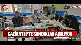 GAZİANTEP'TE SANDIKLAR AÇILIYOR