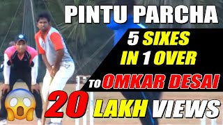 Pintu Hit 5 Six In One Over To Omkar Desai