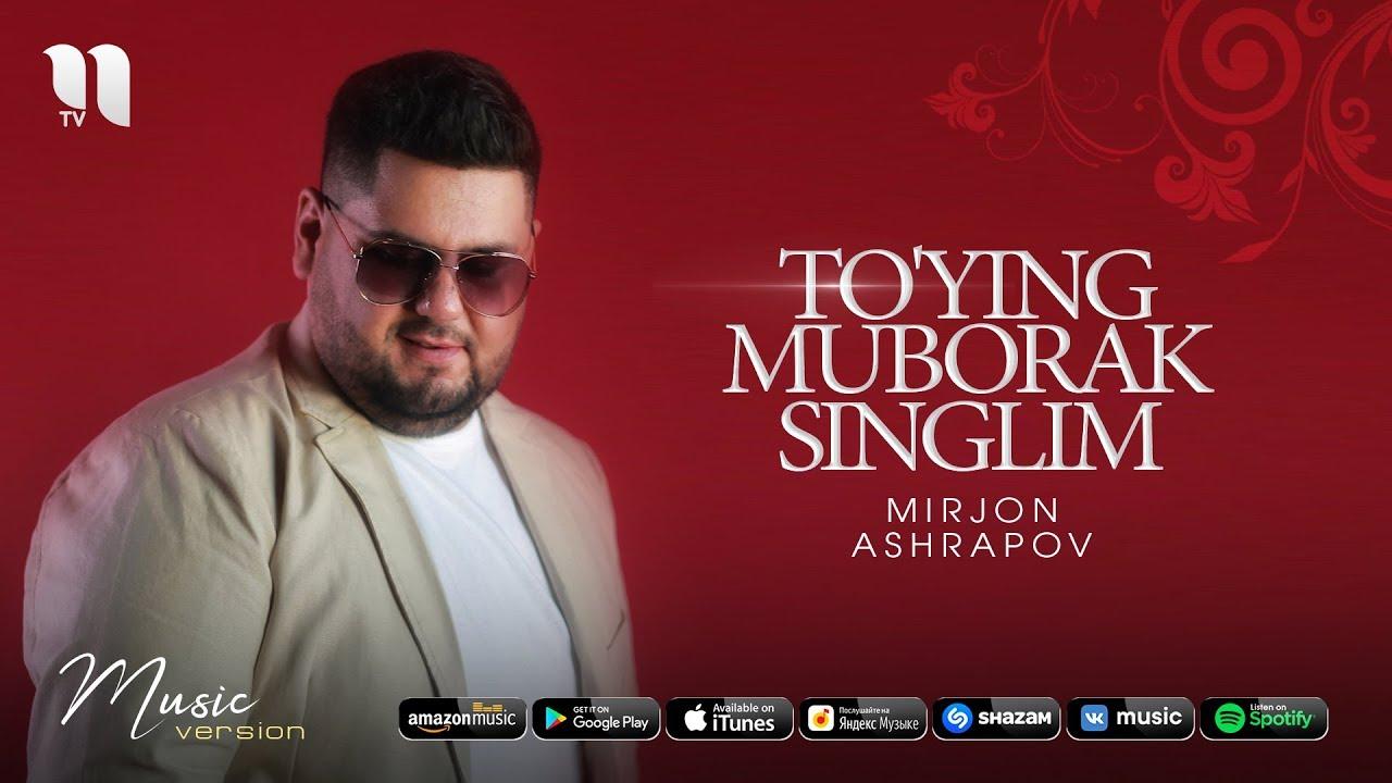 Mirjon Ashrapov - To'ying muborak singlim | Миржон Ашрапов - Туйинг муборак синглим (music vers