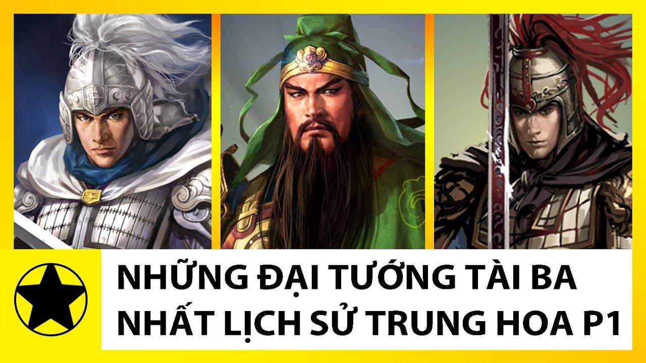 Những Đại Tướng Tài Ba Nhất Lịch Sử Trung Hoa Phần 1