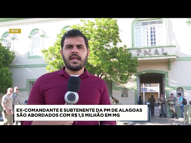 Ex-comandante e subtenente da PM de Alagoas foram presos em Belo Horizonte com R$ 1,5 milhão