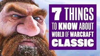 7 things to know about World of Warcraft Classic