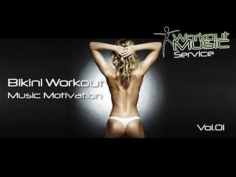 Bikini Workout Music Motivation Vol.01 -  hot workout fitness music 2017