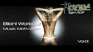 Bikini Workout Music Motivation Vol.01 -  hot workout fitness music 2017