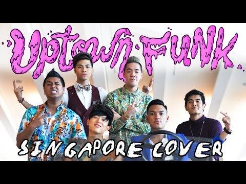 Mark Ronson ft. Bruno Mars - Uptown Funk (Singapore Cover)