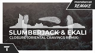 SLUMBERJACK & Ekali - Closure (Oriental Cravings Remix) [Monstercat NL Remake]