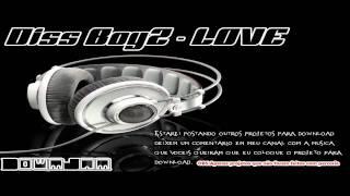 Diss BoyZ - LOVE (DowmJam - Remix) + FLP Free Download