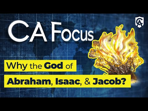 Catholic Answers Focus: Why the God of Abraham, Isaac, and Jacob?