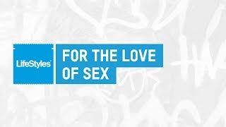 For the Love of Sex | Equal Play | LifeStyles Condoms