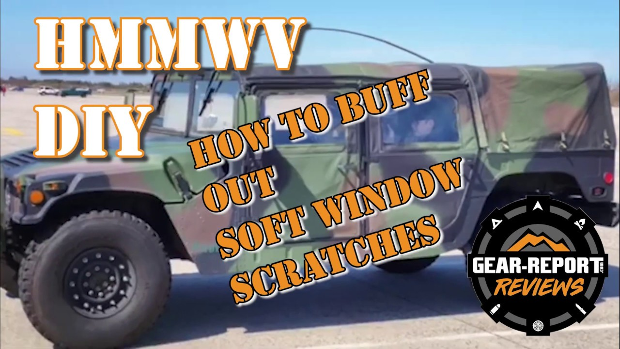 HMMWV DIY - How to buff out scratches in soft windows for Jeeps and Humvees