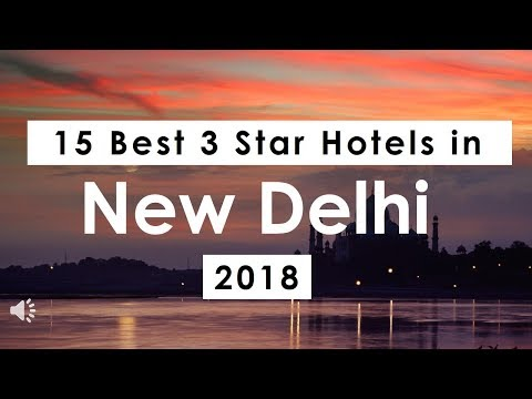 15 Best 3 Star Hotels in New Delhi (2018)