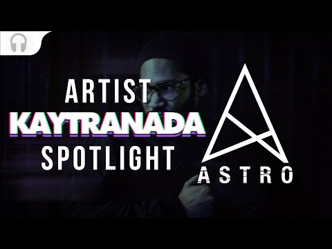 Artist Spotlight: KAYTRANADA I Mixed by Astro (June 2016)