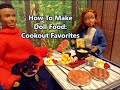 How To Make Doll Food Cookout Favorites