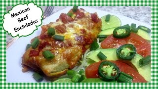 Mexican Beef Enchilada Recipe ~ How to Make Enchiladas, My Way