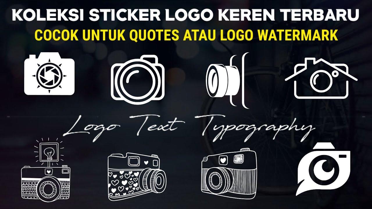 Bagi Mentahan Gambar Sticker Quotes Keren Kinemaster || Kumpulan Logo Typography | Watermark Logo #1