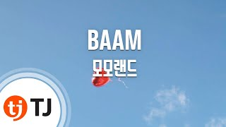 [TJ노래방] BAAM - 모모랜드(MOMOLAND) / TJ Karaoke