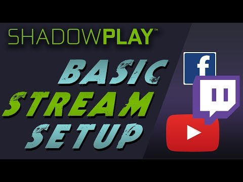 How to setup nvidia GeForce Experience Shadowplay and stream to Twitch, YouTube and Facebook.