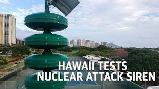 Hawaii Tests Nuclear Attack Warning Siren