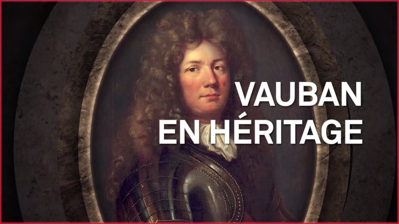 Vauban en héritage - Reportage intégral