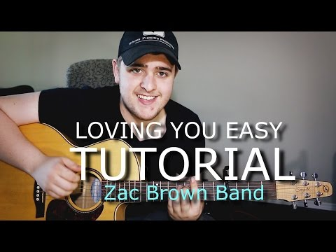 Zac Brown Band - Loving You Easy - Lesson - How To Play On Guitar - Tutorial Chords