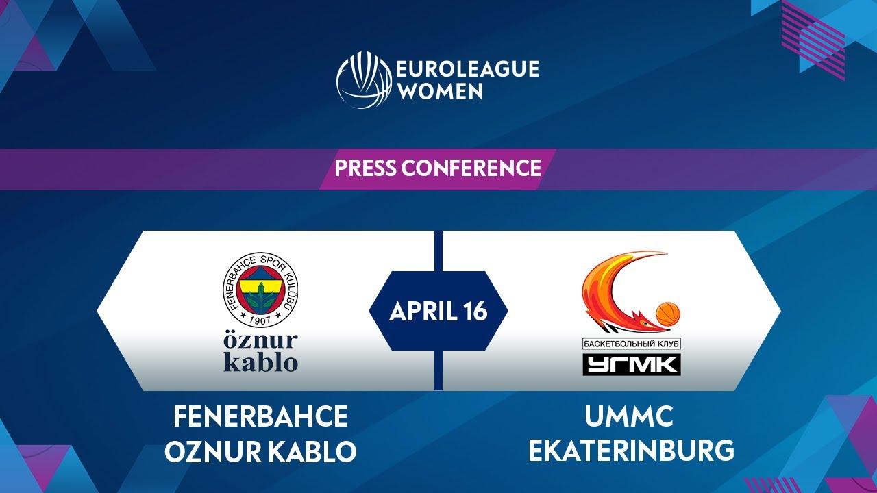 Press Conference: Fenerbahce Oznur Kablo v UMMC Ekaterinburg | EuroLeague Women 2020