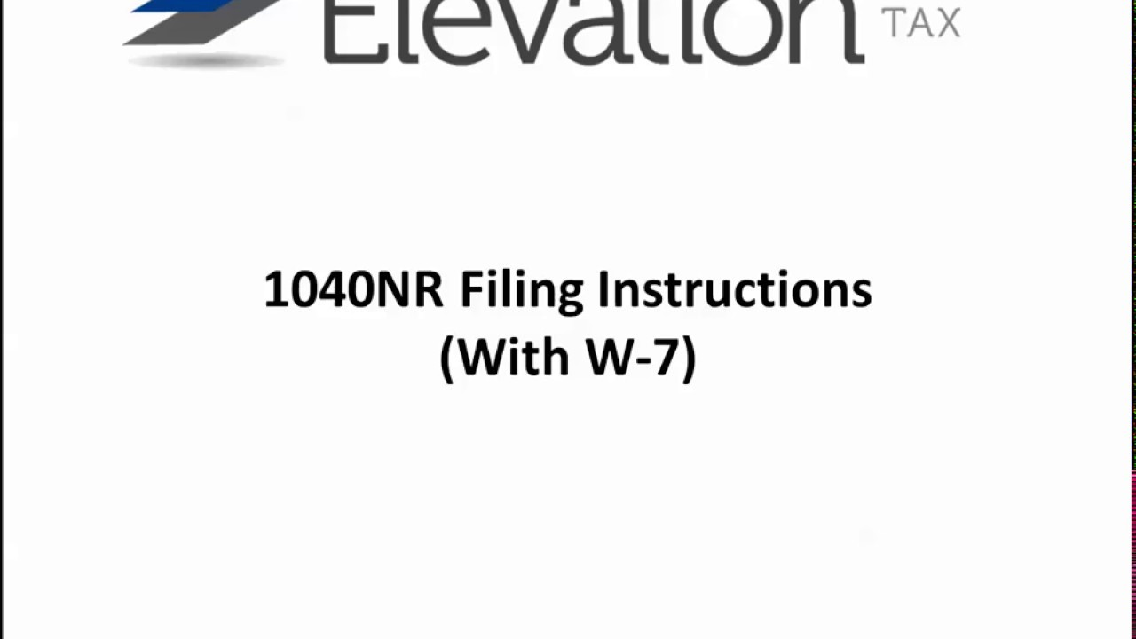 1040nr Mailing Instructions With W 7 Email Youtube