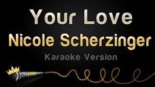 Nicole Scherzinger - Your Love (Karaoke Version)