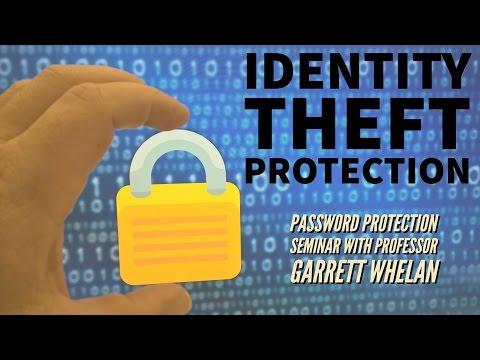 Identity Theft Protection: Password Protection Seminar with Professor Garrett Whelan