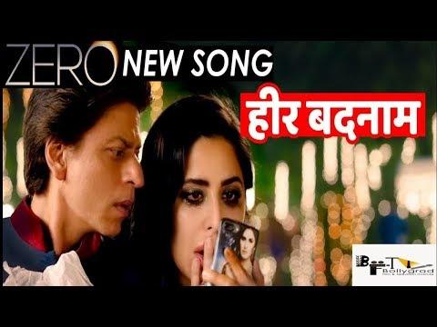 ZERO: Heer Badnaam | Shah Rukh Khan, Katrina Kaif, Anushka Sharma | Tanishk Bagchi