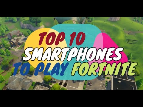 Top 10 BEST Smartphones Of 2019 To Play Fortnite