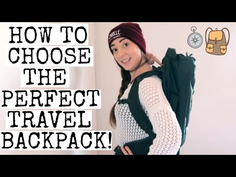 HOW TO CHOOSE THE PERFECT TRAVEL BACKPACK