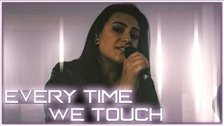 Every Time We Touch - Cascada | Cole Rolland & Lauren Babic