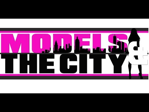 Models & The City Episode 1