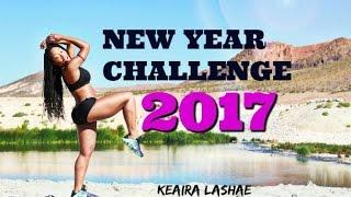2017 New Year Fitness Challenge -Keaira LaShae