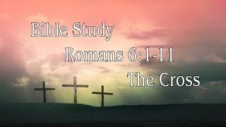 Romans 6 The Cross