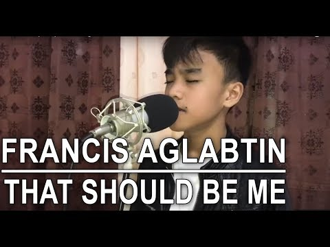 Francis Aglabtin - That Should Be Me (cover) - Justin Bieber