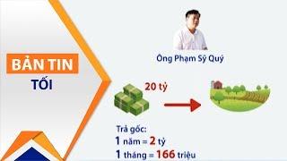 Yên Bái: Vay 20 tỷ, trả lãi 330 triệu/tháng! | VTC1
