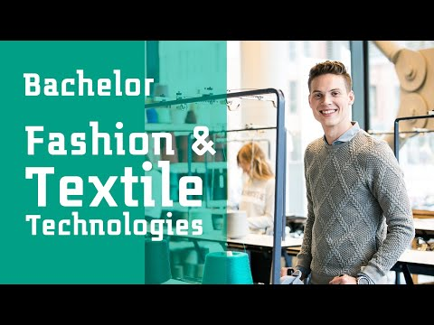Bachelor In Fashion Textile Technologies Saxion University Of Applied Sciences Youtube