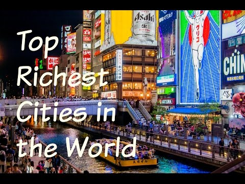 Top 10 Richest Cities in the World - 2017