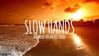 SLOW HANDS | A ROBLOX FAN MUSIC VIDEO
