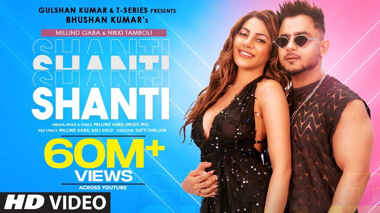Shanti Official Video | Feat. Millind Gaba & Nikki Tamboli |Asli Gold |Satti Dhillon | Bhushan Kumar