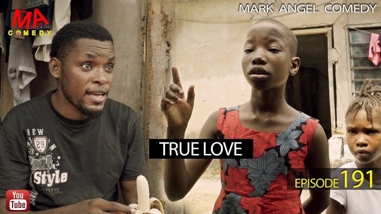 Download TRUE LOVE (Mark Angel Comedy) (Episode 191)