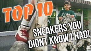 TOP 10 Sneakers You Didn't Know I Had!