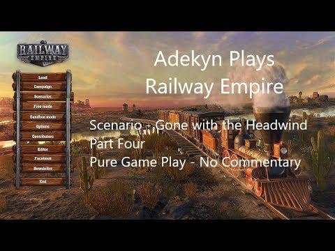 Railway Empire Scenario Gone with the Headwind Part Four