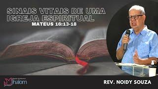 SINAIS VITAIS DE UMA IGREJA ESPIRITUAL - Mateus 16:13-18 (17/10/2021) | Rev. Noidy Souza