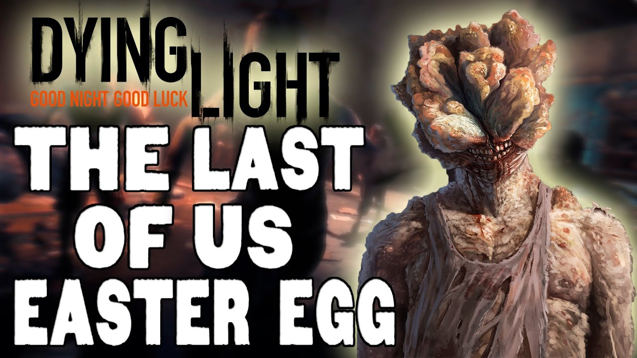 Dying Light - The Last of Us EASTER EGG ( Clicker )