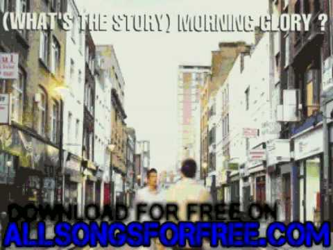 Oasis - the swamp song - What's The Story Morning Glory