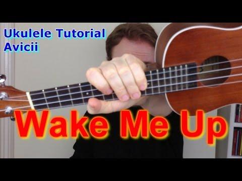 Wake Me Up - Avicii (Ukulele Tutorial)